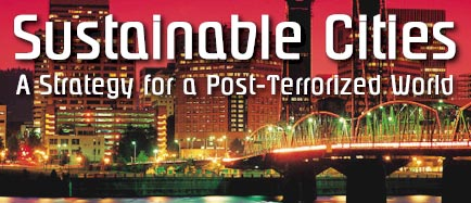 Sustainable Cities: A Strategy for a Post-Terrorized World, by Richard S. Levine, Ernest J. Yanarella, Taghi Radmard, and Heidi Dumreicher
