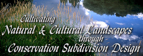 Cultivating Natural and Cultural Landscapes through Conservation Subdivision Design