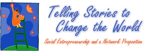 Telling Stories to Change the World: Social Entreprneurship and a Network Proposition.
