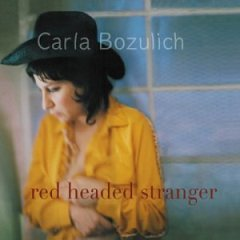 Red Headed Stranger by Carla Bozulich.