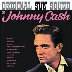 Original Sun Sound of Johnny Cash.