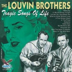 Tragic Songs of Life by The Louvin Brothers.