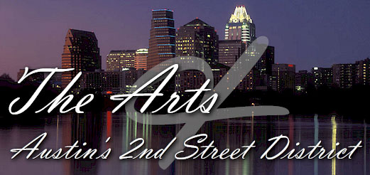 The Arts and Austin's Second Street District.