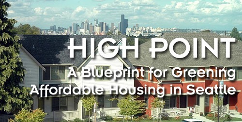 High point a blueprint for greening affordable housing in seattle high point a blueprint for greening affordable housing in seattle malvernweather Image collections