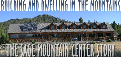 Building and Dwelling in the Mountains: The Sage Mountain Center Story