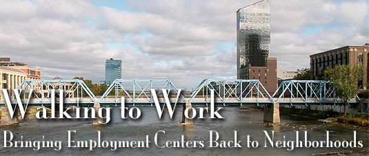 Walking to Work: Bringing Employment Centers Back to Neighborhoods