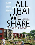 All That We Share: A Field Guide to the Commons, by Jay Walljasper