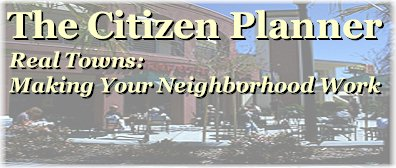 The Citizen Planner - Real Towns: Making Your Neighborhood Work