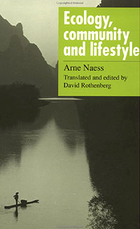 Book - Ecology, community and lifestyle, by Arne Naess; translated and edited by David Rothenberg.