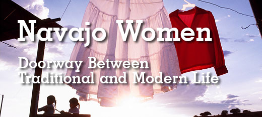 Navajo Women: Doorway Between Traditional & Modern Life.
