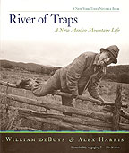 River of Traps: A New Mexico Mountain Life, by William deBuys and Alex Harris