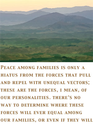 Peace among families is only a hiatus...
