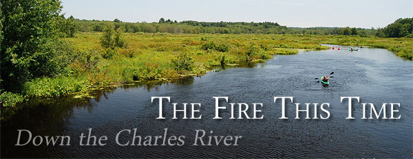 The Fire This Time: Down the Charles River