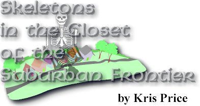 Skeletons in the Closet of the Suburban Frontier, by Kris Price