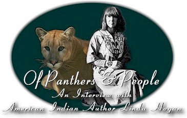 Of Panthers & People:  An Interview with American Indian Author Linda Hogan by John A. Murray