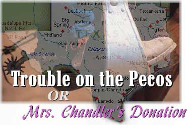 Trouble on the Pecos, or Mrs. Chandler's Donation
