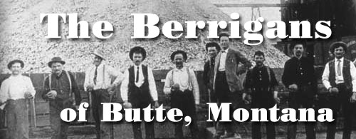 The Berrigans of Butte, Montana