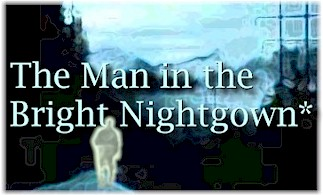 The Man in the Bright Nightgown, by Dennis Must