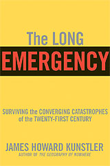 The Long Emergency, by James Howard Kunstler