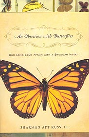 An Obsession with Butterflies, by Sharman Apt Russell.