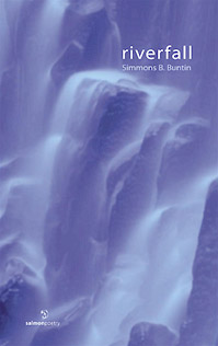 Riverfall, poems by Simmons B. Buntin