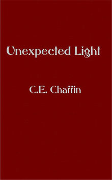 Unexpected Light, poems by C. E. Chaffin