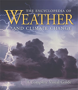 The Encylopedia of Weather and Climate Change: A Complete Visual Guide