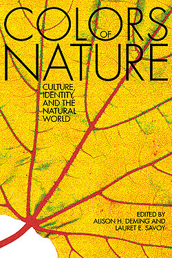 The Colors of Nature, edited by Alison Hawthorne Deming and Lauret E. Savoy