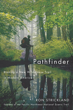 Pathfinder: Blazing a New Wilderness Trail in Modern America, by Ron Strickland