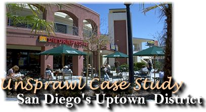 UnSprawl Case Study:  San Diego's Uptown District