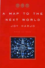A Map to the Next World, by Joy Harjo