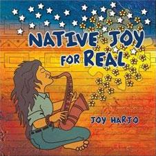 Native Joy for Real, by Joy Harjo