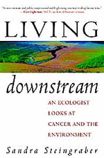 Living Downstream, by Sandra Steingraber