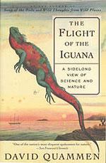 The Flight of the Iguana, by David Quammen