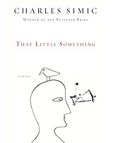 That Little Something, by Charles Simic