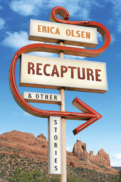 Recapture & Other Stories, by Erica Olsen