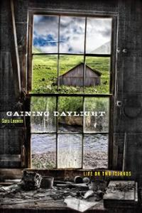 Gaining Daylight: Life on Two Islands, by Sara Loewen