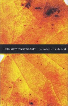 Through the Second Skin, poems by Derek Sheffield
