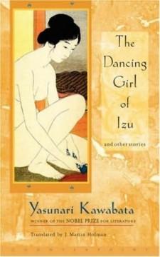 The Dancing Girl of Izu and Other Stories by Yasunari Kawabata
