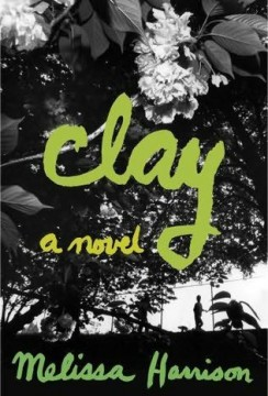 Clay: A Novel by Melissa Harrison