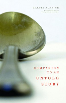 Companion to an Untold Story by Marcia Aldrich