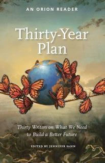 Thirty-Year Plan, an Orion Reader