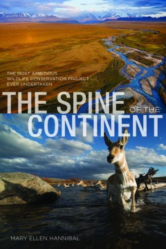 The Spine of the Continent, by Mary Jean Hannibal Lyons Press, 2012 ISBN: 978-0-7627-7214-8, 272 pages