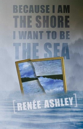 Because I am the Shore I Want to be the Sea