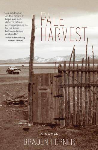 Pale Harvest, a novel by Braden Hepner