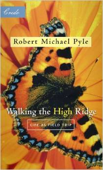 Walking the High Ridge, by Robert Michael Pyle