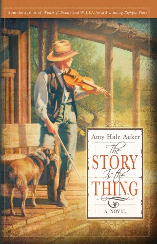 The Story is the Thing by Amy Hale Auker