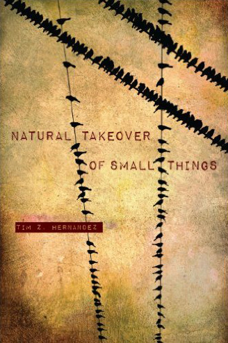 Natural Takeover of Things, by Tim Z. Hernandez