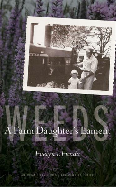Weeds: A Farm Daughter's Lament by Evelyn Funda