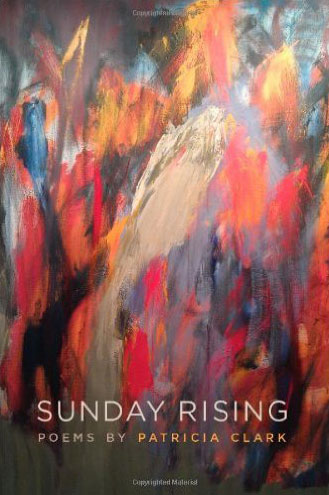 Sunday Rising, by Patricia Clark